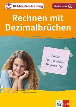 Abbildung von Klett 10-Minuten-Training Mathematik Rechnen mit Dezimalbrüchen 6. Klasse   1. Auflage   2020   beck-shop.de