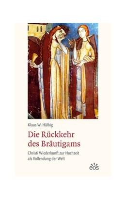 Abbildung von Hälbig   Die Rückkehr des Bräutigams   1. Auflage   2020   beck-shop.de