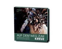 Abbildung von Ramb / Zaborowski | Auf dem Weg zum Kreuz - Meditationen in Zeiten der Corona-Pandemie | 1. Auflage | 2020 | beck-shop.de