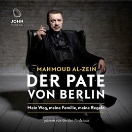 Abbildung von Al-Zein | Der Pate von Berlin: Mein Weg, meine Familie, meine Regeln | 1. Auflage | 2020 | beck-shop.de