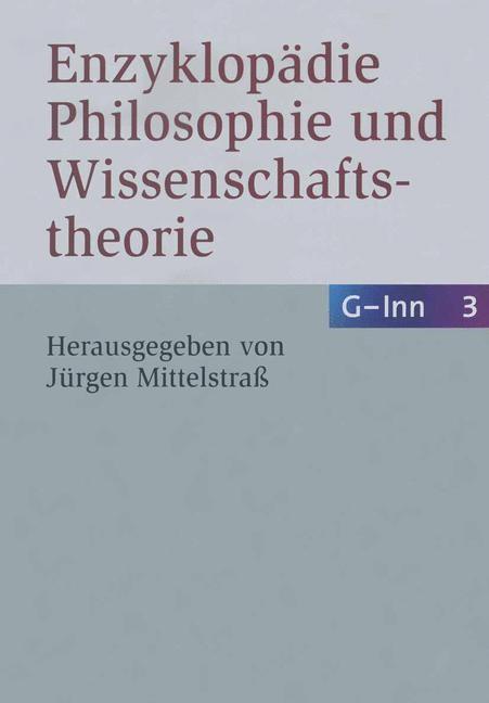 Enzyklopädie Philosophie und Wissenschaftstheorie, Bd. 3: G–Inn | Mittelstraß | 2., neubearbeitete und wesentlich ergänzte Auflage, 2008 | Buch (Cover)