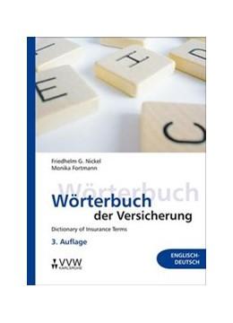 Abbildung von Nickel / Fortmann   Wörterbuch der Versicherung - Dictionary of Insurance Terms   3., überarb. Auflage   2009   Englisch-Deutsch