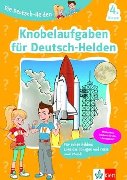 Abbildung von Die Deutsch-Helden Knobelaufgaben für Deutsch-Helden 4. Klasse | 1. Auflage | 2020 | beck-shop.de