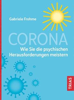 Abbildung von Frohme | Corona - Wie Sie die psychischen Herausforderungen meistern | 1. Auflage | 2020 | beck-shop.de