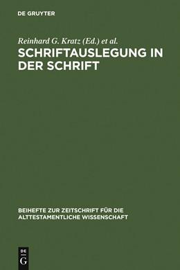 Abbildung von Kratz / Krüger / Schmid | Schriftauslegung in der Schrift | 2000 | Festschrift für Odil Hannes St... | 300