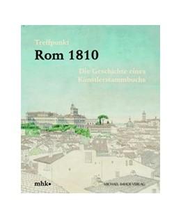 Abbildung von Lukatis / Nordhoff | Treffpunkt Rom 1810 | 1. Auflage | 2020 | beck-shop.de