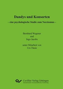 Abbildung von Wegener / Jacobs   Dandys und Konsorten - eine psychologische Studie zum Narzissmus   1. Auflage   2020   beck-shop.de
