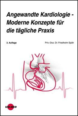 Abbildung von Späh | Angewandte Kardiologie - Moderne Konzepte für die tägliche Praxis | 3. Auflage | 2020 | beck-shop.de