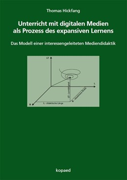 Abbildung von Hickfang | Unterricht mit digitalen Medien als Prozess des expansiven Lernens | 1. Auflage | 2020 | beck-shop.de