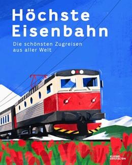Abbildung von Adams / Klanten | Reisen mit der Eisenbahn | 1. Auflage | 2020 | beck-shop.de