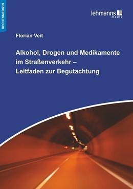 Abbildung von Veit | Alkohol, Drogen und Medikamente im Straßenverkehr - Leitfaden zur Begutachtung | 2020