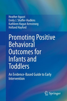 Abbildung von Agazzi / Shaffer-Hudkins | Promoting Positive Behavioral Outcomes for Infants and Toddlers | 1. Auflage | 2020 | beck-shop.de