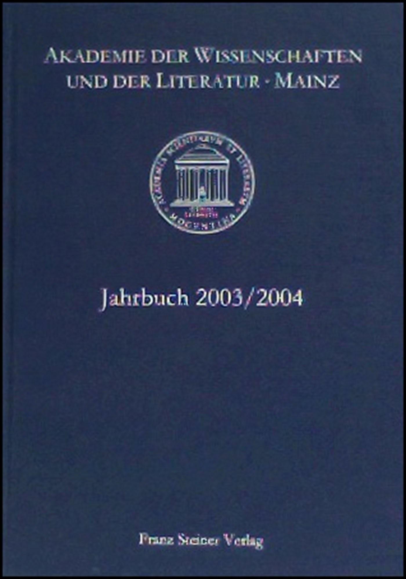Abbildung von Akademie der Wissenschaften und der Literatur Mainz   Akademie der Wissenschaften und der Literatur Mainz – Jahrbuch 54/55 (2003/2004)   2005