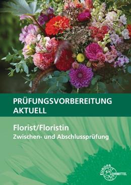 Abbildung von Damke-Holtz / Döppel   Prüfungsvorbereitung aktuell - Florist/Floristin   2. Auflage   2020   beck-shop.de