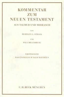 Abbildung von Strack / Billerbeck | Kommentar zum Neuen Testament aus Talmud und Midrasch Bd. 1: Das Evangelium nach Matthäus | 10. Auflage | 2020 | beck-shop.de