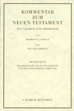 Abbildung von Billerbeck | Kommentar zum Neuen Testament aus Talmud und Midrasch Bd. 3: Die Briefe des Neuen Testaments und die Offenbarung Johannis | 9. Auflage | 2020 | beck-shop.de