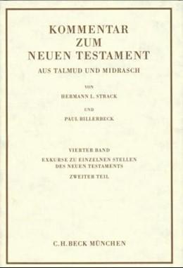 Abbildung von Strack / Billerbeck | Kommentar zum Neuen Testament aus Talmud und Midrasch Bd. 4: Exkurse zu einzelnen Stellen des Neuen Testaments | 9. Auflage | 2020 | beck-shop.de