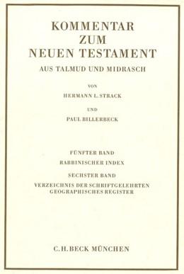Abbildung von Jeremias / Adolph | Kommentar zum Neuen Testament aus Talmud und Midrasch Bd. 5/6: Rabbinischer Index, Verzeichnis der Schriftgelehrten, geographisches Register | 6. Auflage | 2020 | beck-shop.de