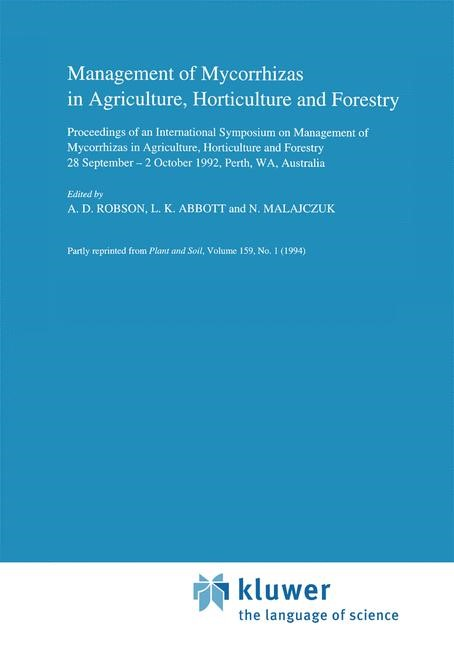 Abbildung von Robson / Abbott | Management of Mycorrhizas in Agriculture, Horticulture and Forestry | <em>Reprinted from PLANT AND SOIL 159:1 </em> | 1994