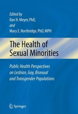 Abbildung von Meyer / Northridge | The Health of Sexual Minorities | 2006 | Public Health Perspectives on ...