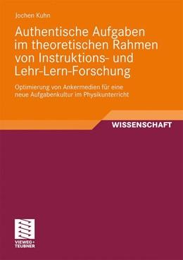 Abbildung von Kuhn | Authentische Aufgaben im theoretischen Bereich von Instruktions- und Lehr-Lern-Forschung | 1. Auflage | 2010 | beck-shop.de