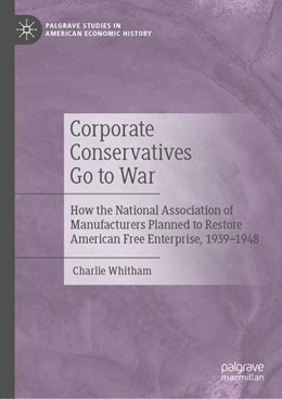 Abbildung von Whitham   Corporate Conservatives Go to War   2020   How the National Association o...