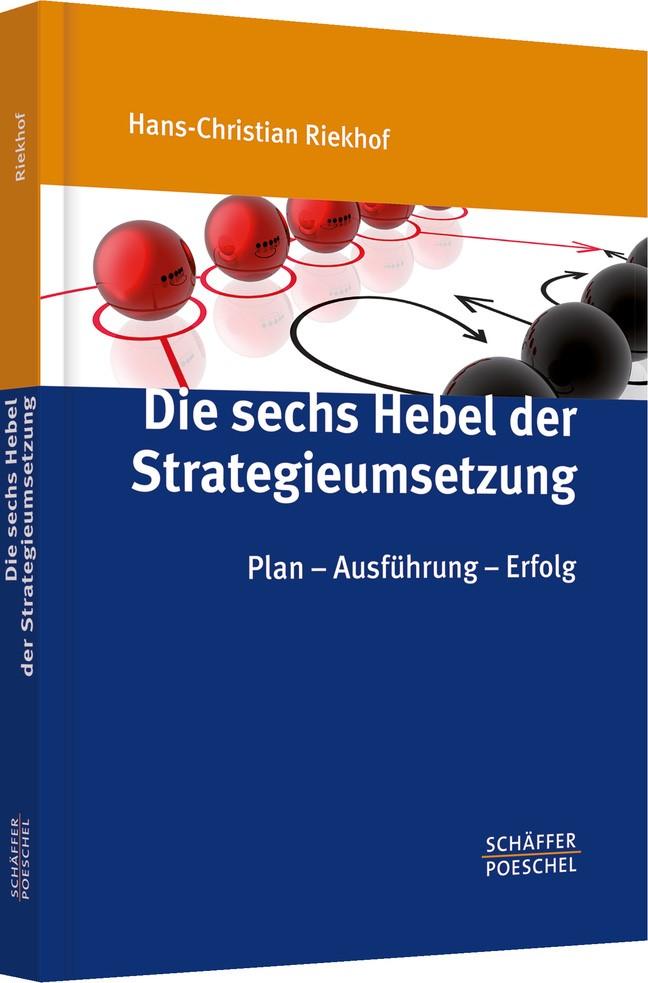Abbildung von Riekhof | Die sechs Hebel der Strategieumsetzung | 2010