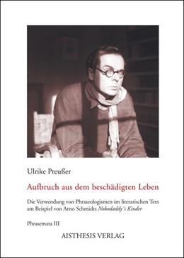 Abbildung von Preußer | Aufbruch aus dem beschädigten Leben | 1. Auflage | 2007 | beck-shop.de