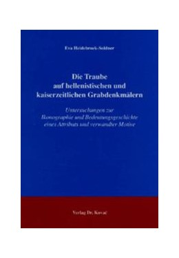 Abbildung von Heidebroek-Soldner | Die Traube auf hellenistischen und kaiserzeitlichen Grabdenkmälern | 2004 | Untersuchungen zur Ikonographi... | 29