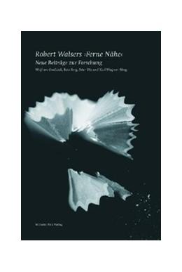 Abbildung von Groddeck / Sorg / Utz / Wagner | Robert Walsers 'Ferne Nähe' | 2. Aufl. 2008 | 2008 | Neue Beiträge zur Forschung