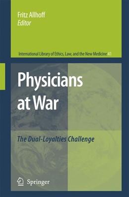 Abbildung von Allhoff   Physicians at War   2008   The Dual-Loyalties Challenge   41