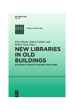 Abbildung von Hauke / Latimer | New Libraries in Old Buildings | 1. Auflage | 2021 | beck-shop.de