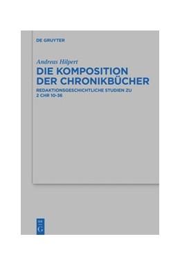 Abbildung von Hilpert | Die Komposition der Chronikbücher | 1. Auflage | 2021 | 526 | beck-shop.de