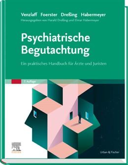 Abbildung von Venzlaff / Foerster | Psychiatrische Begutachtung | 7. Auflage | 2020 | beck-shop.de