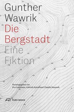 Abbildung von Guttmann / Kaiser | Die Bergstadt | 1. Auflage | 2020 | beck-shop.de