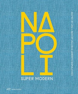 Abbildung von Jallon / Napolitano | Napoli Super Modern | 1. Auflage | 2020 | beck-shop.de