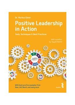 Abbildung von Ebner | Positive Leadership in Action | 1. Auflage | 2021 | beck-shop.de