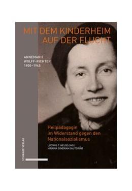 Abbildung von Heuss / Sindram | Mit dem Kinderheim auf der Flucht | 1. Auflage | 2020 | beck-shop.de
