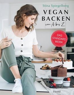 Abbildung von Spiegelberg | Vegan Backen von A bis Z | 1. Auflage | 2020 | beck-shop.de