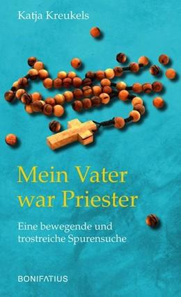 Abbildung von Kreukels | Mein Vater war Priester | 1. Auflage | 2020 | beck-shop.de
