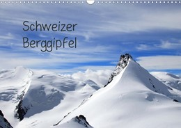 Abbildung von Albicker   Schweizer Berggipfel (Wandkalender 2021 DIN A3 quer)   3. Auflage   2020   beck-shop.de