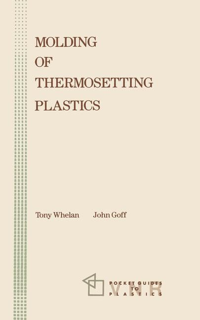Abbildung von Whelan / Goff | Molding of Thermosetting Plastics | 1990