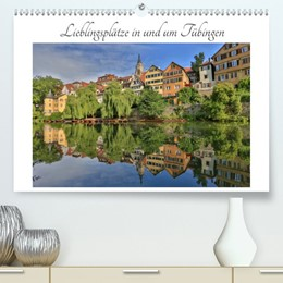 Abbildung von Maas   Lieblingsplätze in und um Tübingen (Premium, hochwertiger DIN A2 Wandkalender 2021, Kunstdruck in Hochglanz)   2. Auflage   2020   beck-shop.de