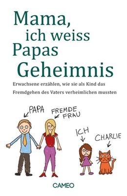 Abbildung von Palacios | Mama, ich weiss Papas Geheimnis | 1. Auflage | 2021 | beck-shop.de