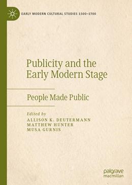 Abbildung von Deutermann / Gurnis | Publicity and the Early Modern Stage | 1. Auflage | 2021 | beck-shop.de