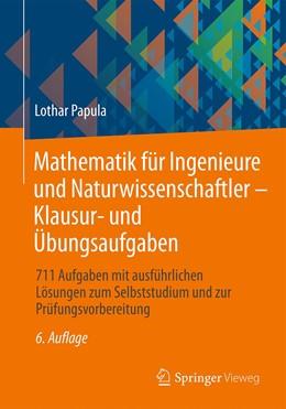 Abbildung von Papula | Mathematik für Ingenieure und Naturwissenschaftler - Klausur- und Übungsaufgaben | 6. Auflage | 2020 | beck-shop.de