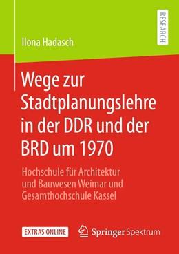 Abbildung von Hadasch | Wege zur Stadtplanungslehre in der DDR und der BRD um 1970 | 1. Auflage | 2020 | beck-shop.de