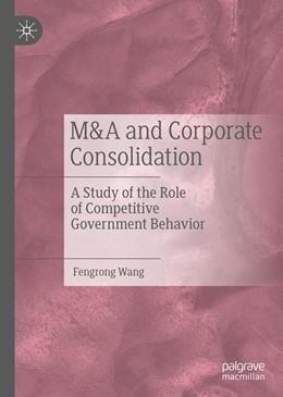 Abbildung von Wang | M&A and Corporate Consolidation | 1. Auflage | 2020 | beck-shop.de