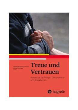 Abbildung von Hax-Schoppenhorst / Herrmann | Treue und Vertrauen | 1. Auflage | 2020 | beck-shop.de