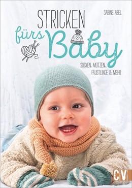Abbildung von Abel   Stricken fürs Baby   1. Auflage   2020   beck-shop.de